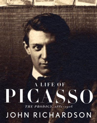 A Life of Picasso: The Prodigy, 1881-1906