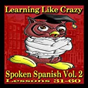 Learning Spanish Like Crazy, Level 2 | [Learning Like Crazy]