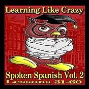 Learning Spanish Like Crazy, Level 2 | [Learning Like Crazy]