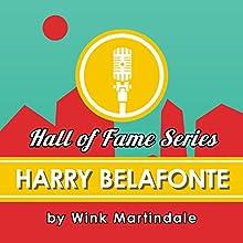 Harry Belafonte Radio/TV Program Auteur(s) : Wink Martindale Narrateur(s) : Wink Martindale