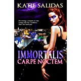 Immortalis Carpe Noctem (Immortalis, Book 1) ~ Katie Salidas