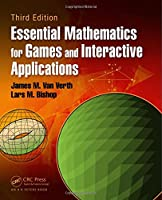 Essential Mathematics for Games and Interactive Applications, 3rd Edition Front Cover