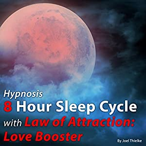 Hypnosis 8 Hour Sleep Cycle with Law of Attraction Speech