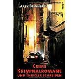 """Crime, Krimi und Thriller schreibenvon """"Larry Beinhart"""""""