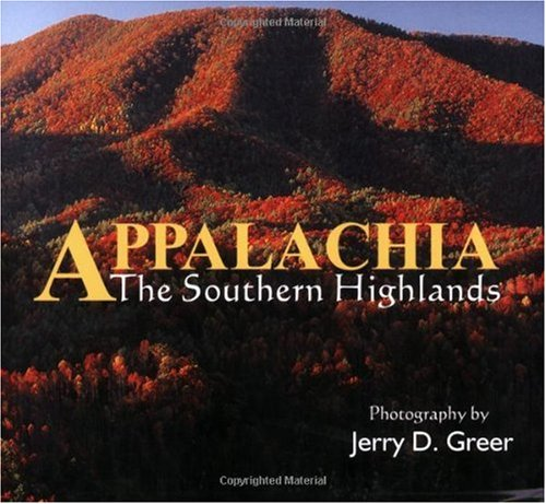 Appalachia: The Southern Highlands (Appalachia Landscapes)