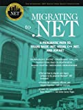 img - for Migrating to .NET: A Pragmatic Path to Visual Basic .NET, Visual C++ .NET, and ASP.NET book / textbook / text book
