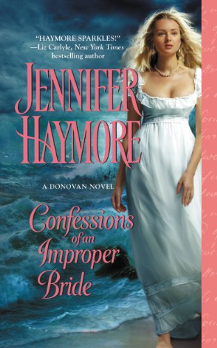 Confessions of an Improper Bride (A Donovan Novel) by Jennifer Haymore