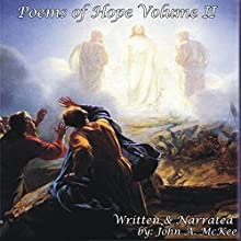 Poems of Hope, Volume II (       UNABRIDGED) by John A. McKee Narrated by John A. McKee