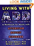 Living with ADD: A Workbook for Adult...