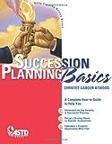 Succession Planning Basics (ASTD Training Basics Series)