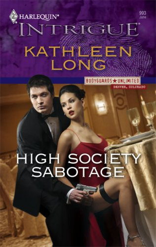 High Society Sabotage (Harlequin Intrigue Series), KATHLEEN LONG