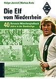 Die Elf vom Niederrhein. 40 Jahre Borussia Mönchengladbach in der Bundesliga