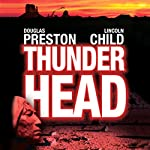 Thunderhead. Schlucht des Verderbens | Douglas Preston,Lincoln Child