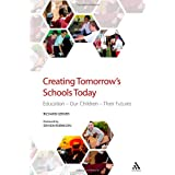 Creating Tomorrow's Schools Today: Education - Our Children - Their Futuresby Ken Robinson