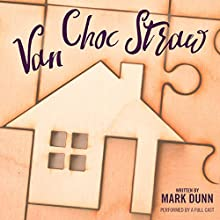 Van Choc Straw Performance by Mark Dunn Narrated by  full cast