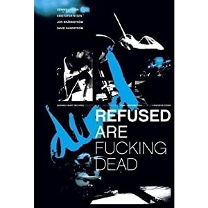 Refused Are Fucking Dead [DVD]