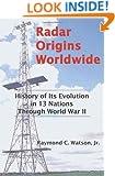Radar Origins Worldwide: History of Its Evolution in 13 Nations Through World War II