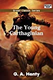 The Young Carthaginian (Great Classic)