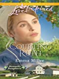 img - for Courting Ruth (Love Inspired) book / textbook / text book