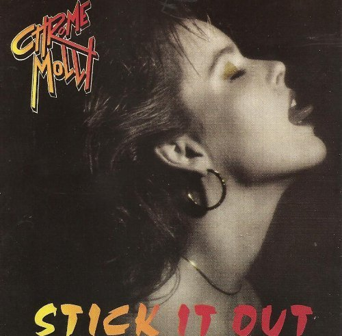You Cant Have It All - Stick It Out by Chrome Molly (2010) Audio CD