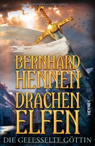 Drachenelfen - Die gefesselte Göttin von Bernhard Hennen