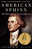 img - for American Sphinx: The Character of Thomas Jefferson by Ellis, Joseph J. (1998) Paperback book / textbook / text book