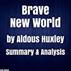 Brave New World by Aldous Huxley Summary & Analysis Hörbuch von Steve Wallace Gesprochen von: Sam Slydell