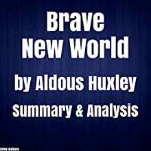 Brave New World by Aldous Huxley Summary & Analysis Audiobook by Steve Wallace Narrated by Sam Slydell