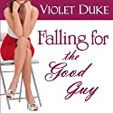 Falling for the Good Guy: Nice Girl to Love, Book 2 (       UNABRIDGED) by Violet Duke Narrated by Meredith Mitchell