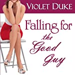 Falling for the Good Guy: Nice Girl to Love, Book 2 | Violet Duke