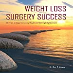 Weight Loss Surgery Success: Dr. V's A-Z Steps for Losing Weight and Gaining Enlightenment | Dr. Duc C Vuong