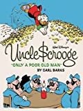 "Walt Disney's Uncle Scrooge: ""Only a Poor Old Man"" (Vol. 12)  (The Complete Carl Barks Disney Library)"