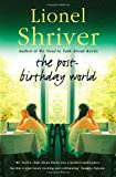 Lionel Shriver The Post-Birthday World