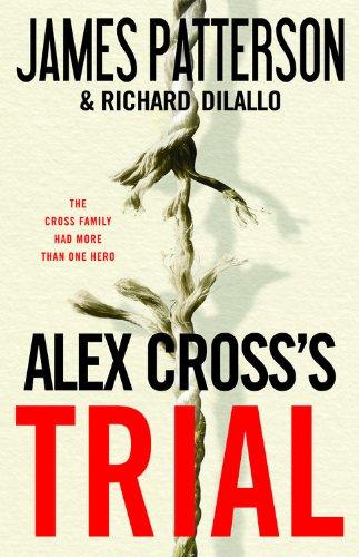 Alex Cross's TRIAL, James Patterson, Richard DiLallo
