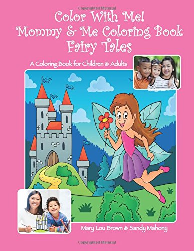 Download Color With Me! Mommy & Me Coloring Book: Fairy Tales book ...
