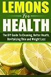 Lemon's For Health: The Ultimate DIY...