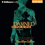 Damned in Paradise: A Nathan Heller Novel, Book 8 (       UNABRIDGED) by Max Allan Collins Narrated by Dan John Miller