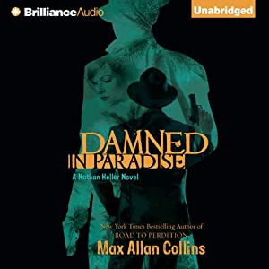 Damned in Paradise: A Nathan Heller Novel, Book 8 | [Max Allan Collins]