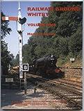 Railways Around Whitby: v. 1