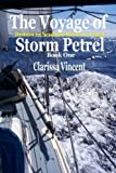 img - for The Voyage of Storm Petrel: Book 1: Britain to Senegal alone in a boat book / textbook / text book