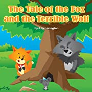 Children's Book: The Tale of The Fox and The Terrible Wolf (Fun Rhyming Children's Books)