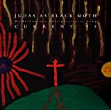 Judas As Black Moth by Current 93 (2005-10-25)