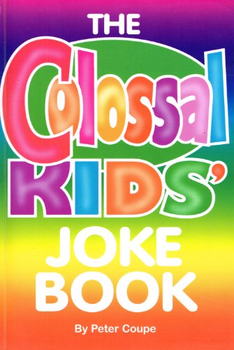 The Colossal Kids' Joke Book