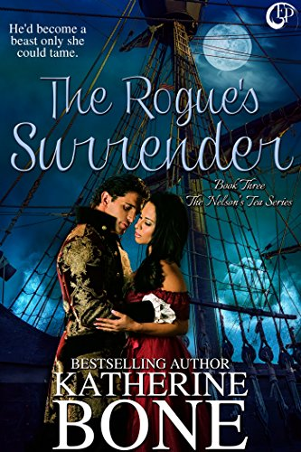 """""""A beautiful spy, a swashbuckling but damaged hero, and villains most foul..""""  The Rogue's Surrender (The Nelson's Tea Series Book 3) by Katherine Bone"""