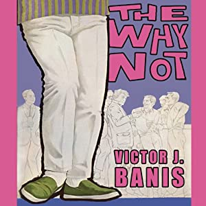 The Why Not | [Victor J. Banis]