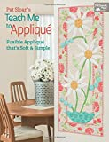 img - for Pat Sloan's Teach Me to Applique: Fusible Applique That's Soft and Simple book / textbook / text book