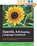 OpenGL 4.0 Shading Language Cookbook: Over 60 Highly Focused, Practical Recipes to Maximize Your Use of the Opengl Shading...