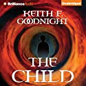 The Child (       UNABRIDGED) by Keith F. Goodnight Narrated by Nick Podehl