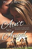 Aint No Angel (Second Chances Time Travel Romance Series) (Volume 2)