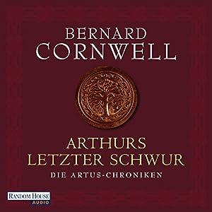 Arthurs letzter Schwur (Die Artus-Chroniken 3) Audiobook